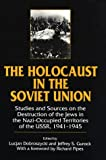 img - for The Holocaust in the Soviet Union: Studies and Sources on the Destruction of the Jews in the Nazi-Occupied Territories of the Ussr, 1941-1945 book / textbook / text book