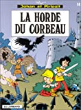 "Afficher ""Johan et Pirlouit n° 14<br /> La Horde du corbeau"""