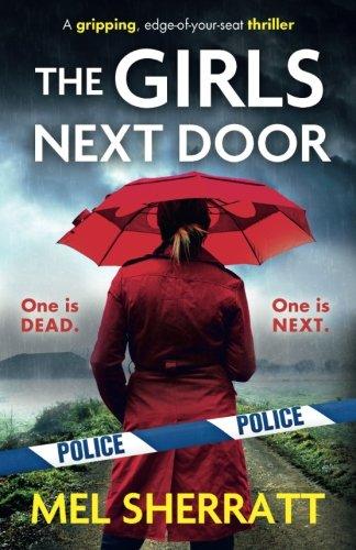 The Girls Next Door: A gripping, edge-of-your-seat crime thriller (Detective Eden Berrisford crime thriller series) (Volume 1)
