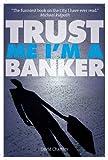 David Charters Trust Me, I'm a Banker