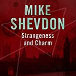 Strangeness and Charm: The Courts of the Feyre, Book 3 (       UNABRIDGED) by Mike Shevdon Narrated by Nigel Carrington