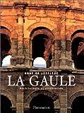 echange, troc Anne de Leseleuc - La Gaule : Architecture et civilisation