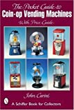 img - for Pocket Guide to Coin-op Vending Machines Paperback August 30, 2002 book / textbook / text book