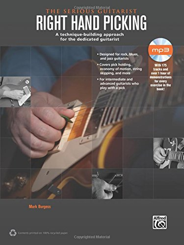 The Serious Guitarist -- Right Hand Picking: A Technique-Building Approach for the Dedicated Guitarist, Book & CD, by Mark Burgess