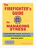 img - for The Firefighter's Guide to Managing Stress book / textbook / text book
