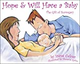 Hope & Will Have a Baby: The Gift of Surrogacy [Paperback]