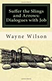 img - for Suffer the Slings and Arrows: Dialogues with Job book / textbook / text book