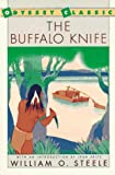 The Buffalo Knife (0152132120) by William O. Steele