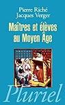 Ma�tres et �l�ves au Moyen Age par Rich�