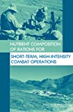 img - for Nutrient Composition of Rations for Short-Term, High-Intensity Combat Operations book / textbook / text book