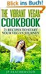The Vibrant Vegan Cookbook: 71 Recipe...
