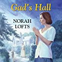 Gad's Hall Audiobook by Norah Lofts Narrated by Patience Tomlinson
