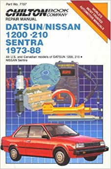 Chilton's Repair Manual Datsun/Nissan 1200-210 Sentra 1973-88: All U.S