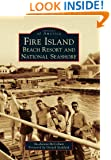 Fire Island:: Beach Resort and National Seashore (Images of America)
