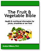 The Fruit & Vegetable Bible: For Juices, Smoothies and Natural Goodness