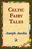 Celtic Fairy Tales (1421818833) by Joseph Jacobs