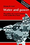 Miriam R. Lowi Water and Power: The Politics of a Scarce Resource in the Jordan River Basin (Cambridge Middle East Library)