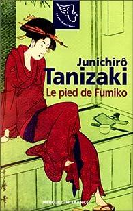 Le pied de fumiko par Junichirô Tanizaki