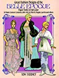 Great Fashion Designs of the Belle Epoque: Paper Dolls in Full Color (0486244253) by Tierney, Tom