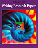 Writing Research Papers: Your Complete Guide to the Process of Writing a Research Paper, from Finding a Topic to Preparing the Final Manuscript (0812381009) by Shepherd, Robert D