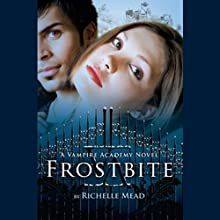 Frostbite: Vampire Academy, Book 2 (       UNABRIDGED) by Richelle Mead Narrated by Khristine Hvam