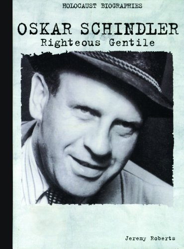 Oskar Schindler: Righteous Gentile (Holocaust Biographies)