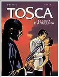 echange, troc Francis Vallès, Stephen Desberg - Tosca, tome 2 : Le Choix d'Angelina