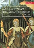 ART LIBRARY: ART OF THE ITALIAN RENAISSANCE COURTS (EVERYMAN ART LIBRARY) (0297833715) by ALISON COLE