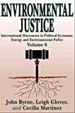 img - for Environmental Justice: Discourses in International Political Economy, Energy and Environmental Policy (Energy and Environmental Policy Series) book / textbook / text book
