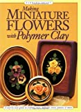 cover of Making Miniature Flowers with Polymer Clay