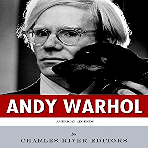 American Legends: The Life of Andy Warhol Audiobook