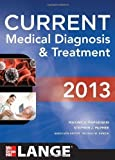 CURRENT Medical Diagnosis and Treatment 2013 52nd (fifty-second) Edition by Papadakis, Maxine, McPhee, Stephen J., Rabow, Michael W. published by McGraw-Hill Medical (2012)