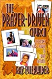 img - for By Ray Fulenwider The Prayer-Driven Church: Releasing God's Power to Every Member [Paperback] book / textbook / text book