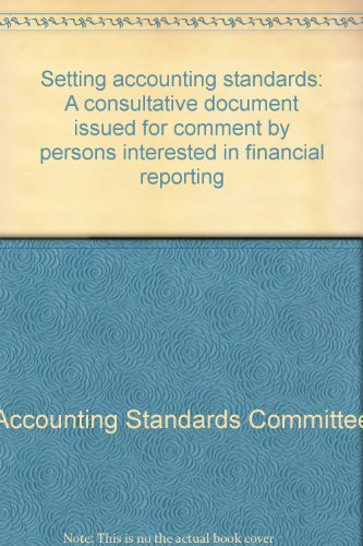setting-accounting-standards-a-consultative-document-issued-for-comment-by-persons-interested-in-fin