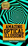 Amazing Optical Illusions: Visual Illusion Picture Book