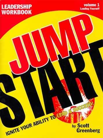 The Jump Start Leadership Workbook Volume 1: Leading Yourself