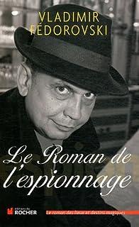 Le roman de l'espionnage, Fedorovski, Vladimir