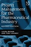 Project Management for the Pharmaceutical Industry (1409418944) by Laura Brown
