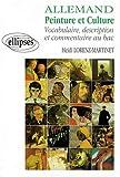 echange, troc Lorenz, Martinet - Allemand : peinture et culture, vocabulaire, description et commentaires au bac