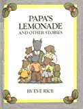 Papa's Lemonade and Other Stories (Greenwillow Read-Alone) (0688800416) by Rice, Eve