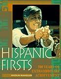 Hispanic Firsts: 500 Years of Extraordinary Achievement (0787605190) by Kanellos, Nicolas