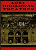 Lost Broadway Theatres: Updated and Expanded Edition (1568981163) by Nicholas van Hoogstraten