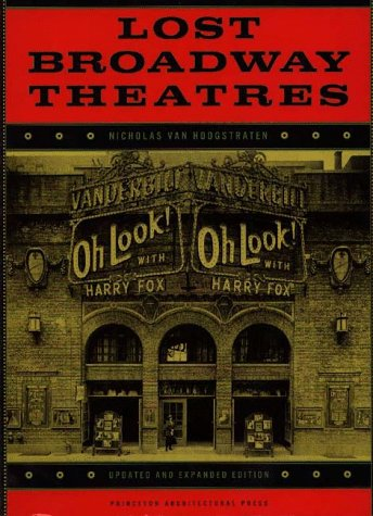 Lost Broadway Theatres: Updated And Expanded Edition