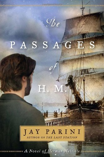 The Passages of H. M.: A Novel of Herman Melville