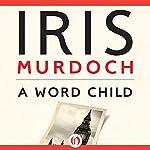 Word Child | Iris Murdoch
