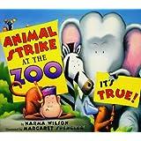 Animal Strike at the Zoo. It's True! ~ Karma Wilson