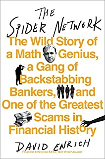 Book Cover: The Spider Network: The Wild Story of a Math Genius, a Gang of Backstabbing Bankers, and One of the Greatest Scams in Financial History