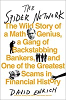The Spider Network: The Wild Story of a Math Genius, a Gang of Backstabbing Bankers, and One of the Greatest Scams in Financial History