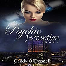 Psychic Perception: The Psychic Perception Series, Book 1 (       UNABRIDGED) by Candy O'Donnell Narrated by Lori Faiella