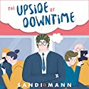 The Upside of Downtime: Why Boredom Is Good Audiobook by Sandi Mann Narrated by Karen Cass